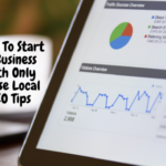 How To Start A Business With Only Local SEO Tips